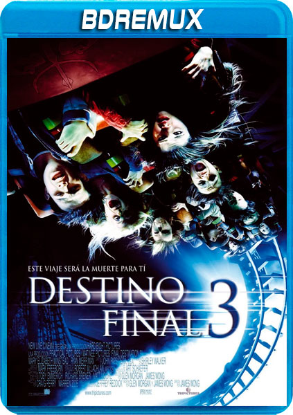 DESTINO FINAL 3 [BDREMUX 1080P][AC3 5.1 CASTELLANO-DTS 5.1 INGLES+SUBS][ES-EN] torrent